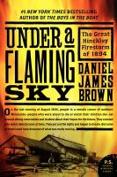 Under A Flaming Sky by Daniel James Brown